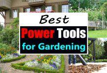 Best Power Tools For Gardening | Garden Power Tools