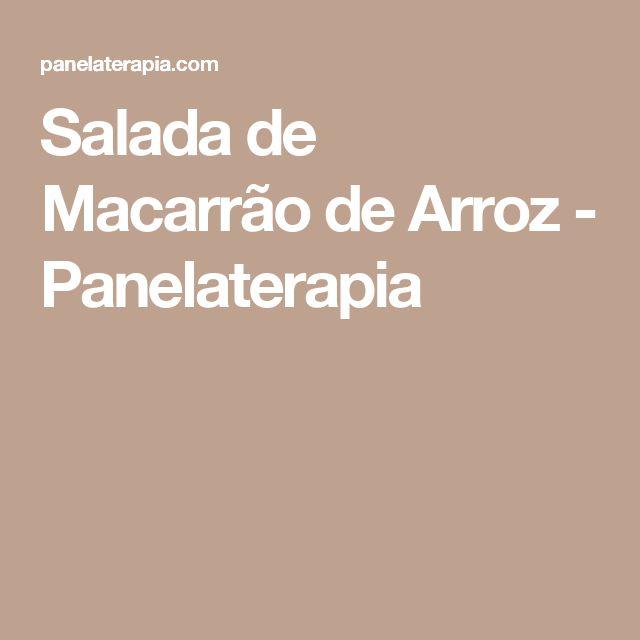 Salada de Macarrão de Arroz - Panelaterapia