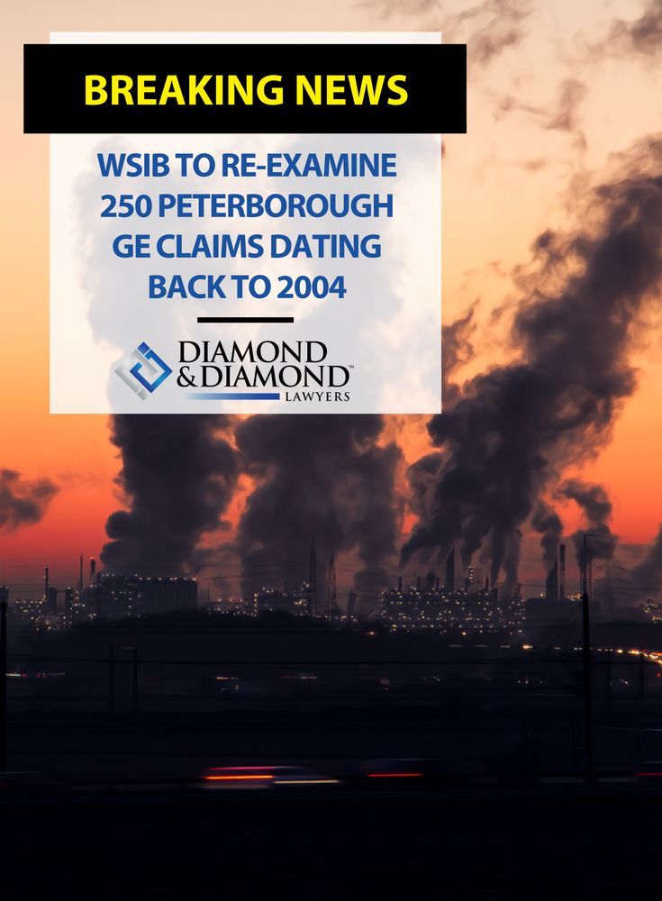 Ontario's Workplace Safety and Insurance Board (#WSIB) has announced they will re-examine more than 250 #claims filed since 2004 in connection with the GE Peterborough Plant, which were previously denied.