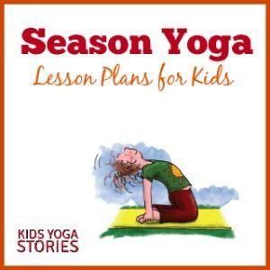 Lección de Yoga para Niños Estacional. Colección de Proyectos de Lecciónes de Yoga durante todo el año. Páginas para Niños   Historias de Yoga de Niños