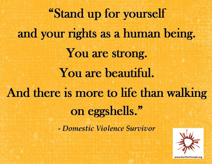 """""""Stand up for yourself and your rights as a human being"""" ~ Domestic violence survivor quote"""