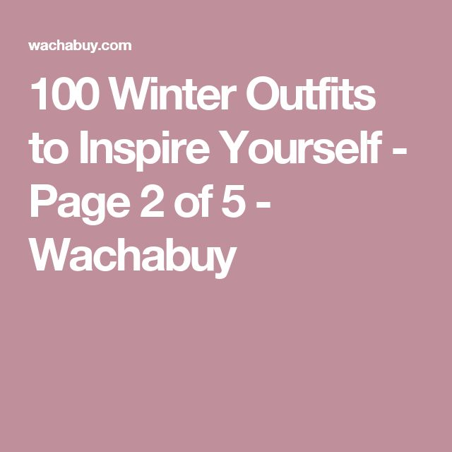 100 Winter Outfits to Inspire Yourself - Page 2 of 5 - Wachabuy