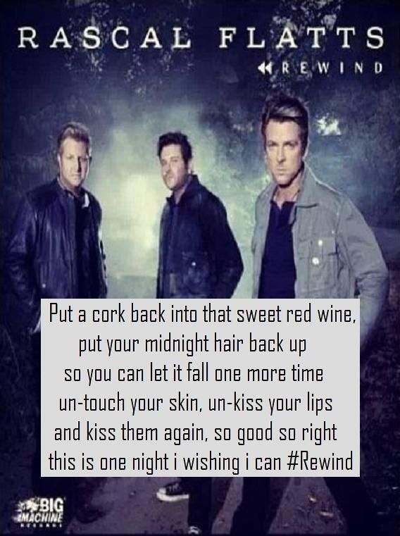 Rascal Flatts is one of my favorite country bands.