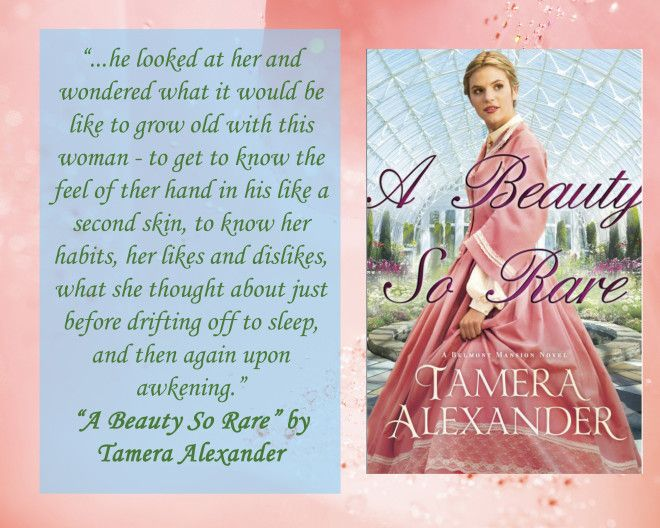 """Favorite Quote 2 from """"A Beauty So Rare"""" by Tamera Alexander (@Tamera Alexander ), Bethany House Publishers"""