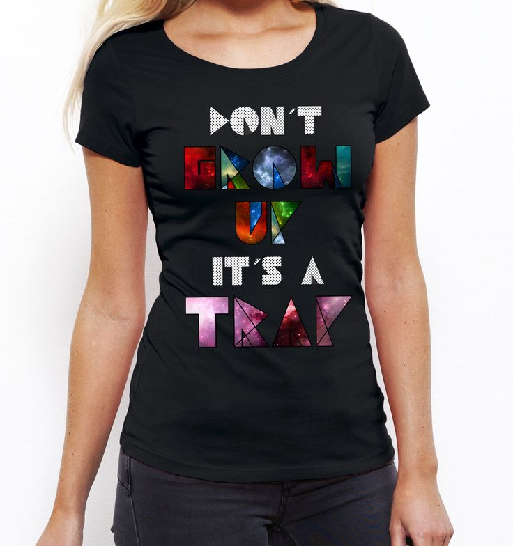 Don´t Grow Up It´s a Trap Ladies Tee / eco / organic cotton / fair trade / clothing with attitude