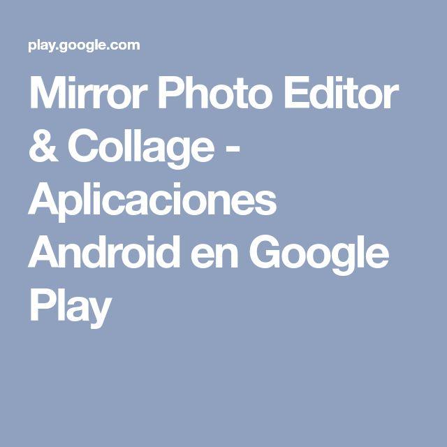 Mirror Photo Editor & Collage - Aplicaciones Android en Google Play