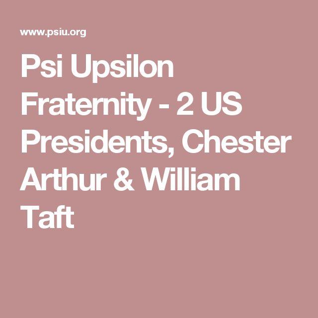 Psi Upsilon Fraternity - 2 US Presidents, Chester Arthur & William Taft