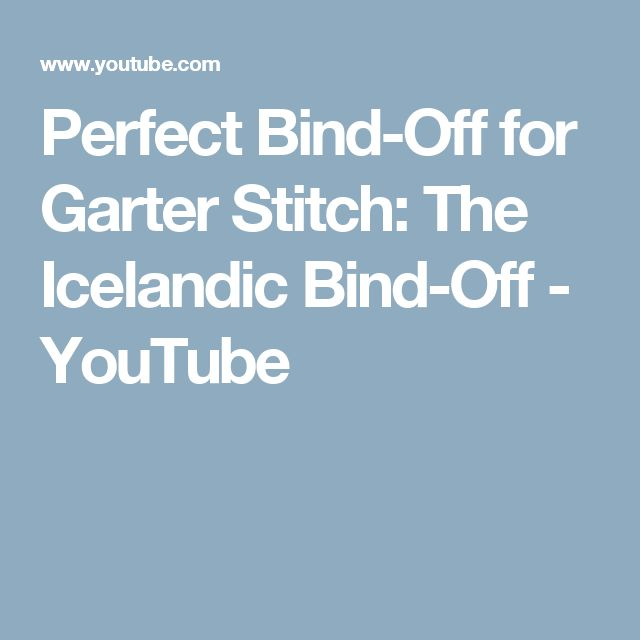 Perfect Bind-Off for Garter Stitch: The Icelandic Bind-Off - YouTube