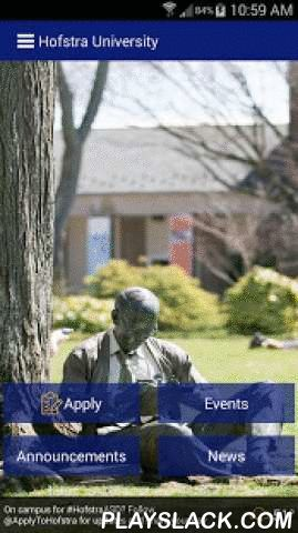 Hofstra University  Android App - playslack.com ,  With Hofstra mobile, you can access Hofstra information wherever you go! Apply:Submit an application to us directly from your Android device. Athletics:Follow all of your favorite Pride teams and check out the latest news, schedules and scores.Blackboard:Single sign on for students and faculty to Blackboard resources.Bookstore:Search for class textbooks, apparel, and other offers through the Hofstra Barnes & Noble bookstore.Checklist:A…