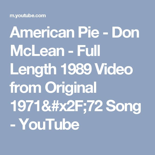 an analysis of the song american pie by don mclean Don mclean wrote american pie in both cold spring, ny and philadelphia, pennsylvania in 1971 although many have tried to get him to divulge the meaning of the song, mclean has never agreed to the speculated meanings created by others.