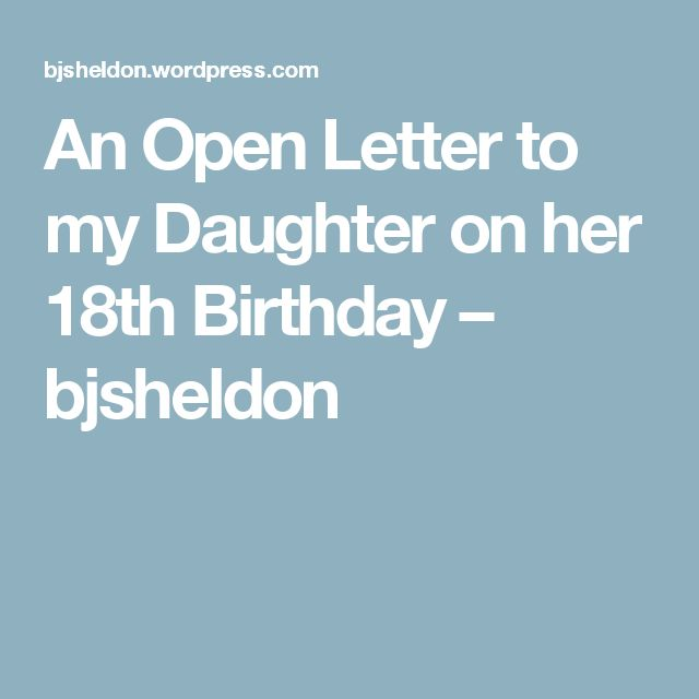 An Open Letter to my Daughter on her 18th Birthday – bjsheldon