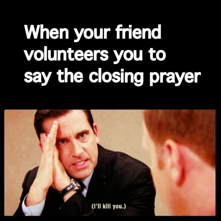 in my ward the person that voulenteers the other has to say it. Then we say whoever says the prayer gets more blessings toward a hotter husband! :D :D :D XD