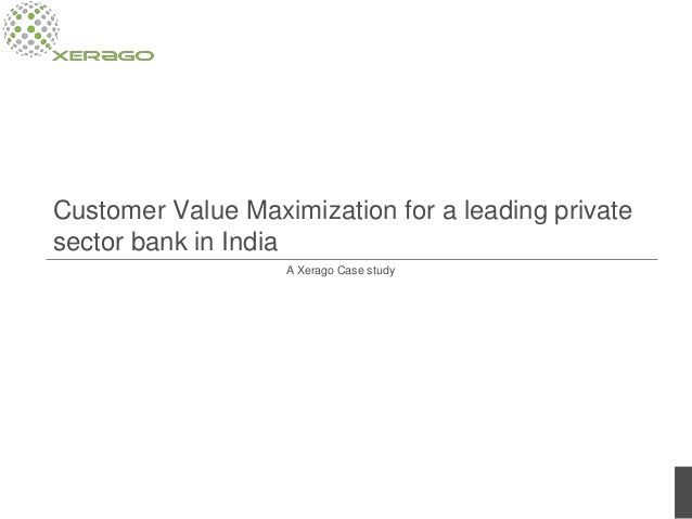 Banks often suffer from the roadblocks in mapping the right offers to the right customer for cross-sell/up-sell opportunities. One of India's largest private sector banks suffered from this setback until Xerago (www.xerago.com) implemented the Customer Value Maximization and took them from mere engagement to value maximization. http://www.slideshare.net/xerago/cvm-for-one-of-the-largest-private-sector-banks-in-india