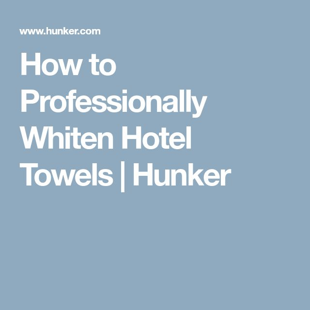 How to Professionally Whiten Hotel Towels | Hunker