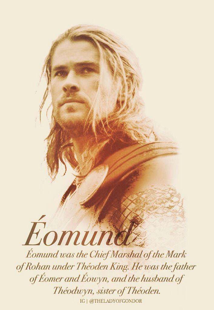 Eomund--who happens to look like Thor as that is what my board suggestions are when I go to pin this haha