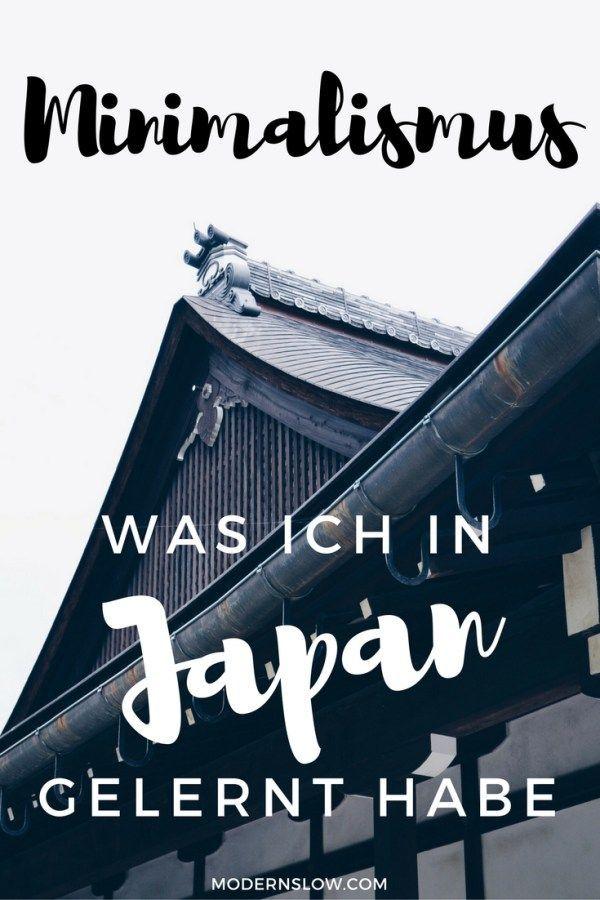 5 Dinge, die ich in Japan über Minimalismus und bewusstes Leben gelernt habe.   http://modernslow.com