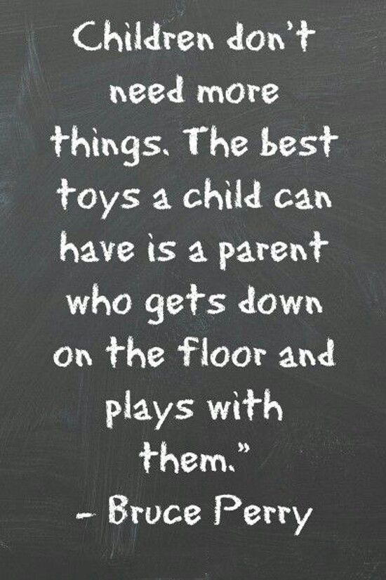 "A good reminder that ""Children don't need more things."" What they really want and need is loving parents who will get down on their level with playfulness and laugh with them—creating real moments of joy and memories built to last! #home #family #children #parenting #sharegoodness #passiton"