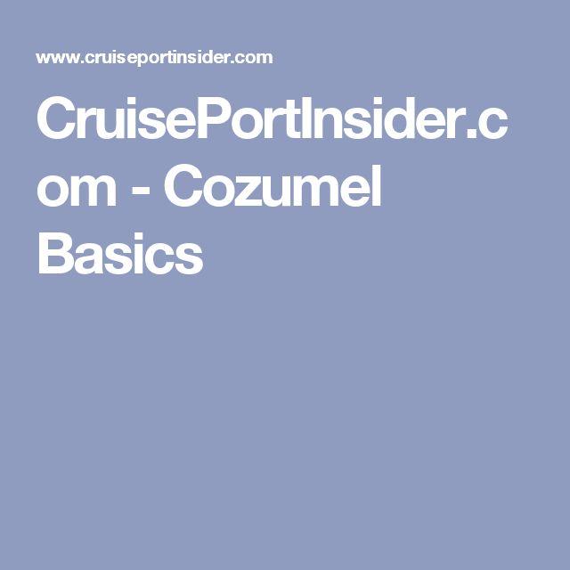 CruisePortInsider.com - Cozumel Basics