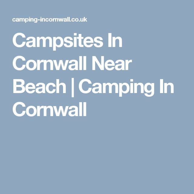 Campsites In Cornwall Near Beach   Camping In Cornwall