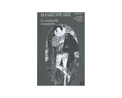 William Shakespeare - Le commedie romantiche