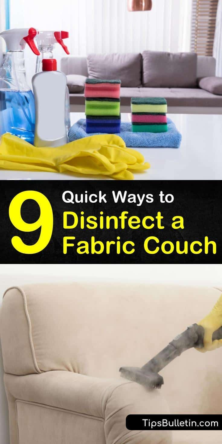 9 Quick Ways To Disinfect A Fabric Couch In 2020 Couch Fabric Clean Fabric Couch Cleaning Fabric