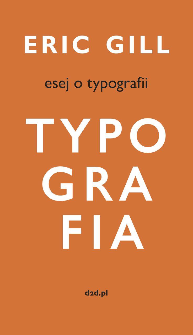 Eric Gill: Esej o typografii, Kraków 2016