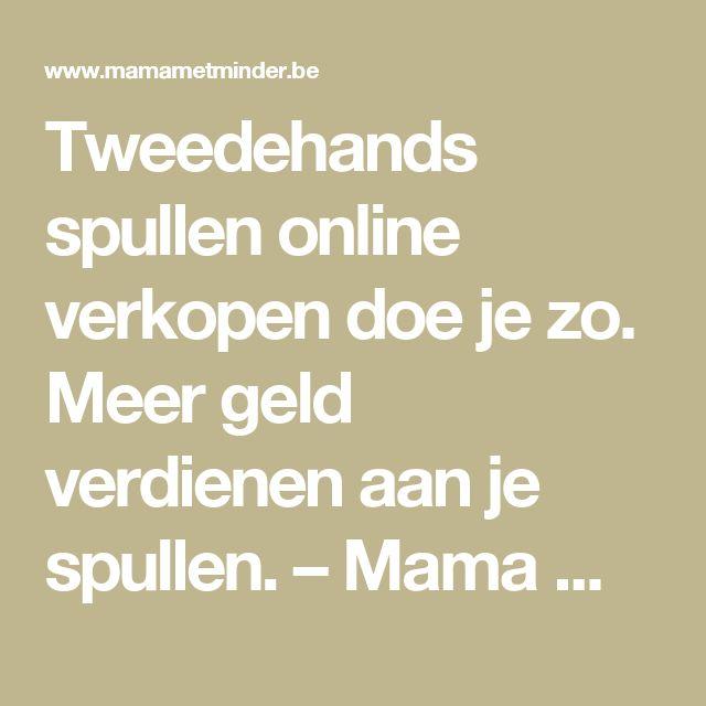Tweedehands spullen online verkopen doe je zo. Meer geld verdienen aan je spullen. – Mama met minder
