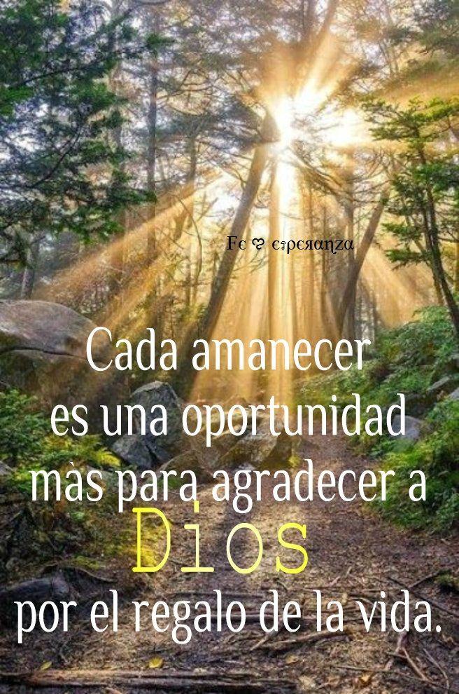 Cada amanecer es una oportunidad más para agradecer a Dios por el regalo de la Vida !