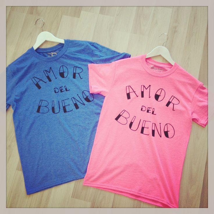 """""""Amor del bueno""""  camisetas unisex, disponibles en www.corazonadas-shop.com"""
