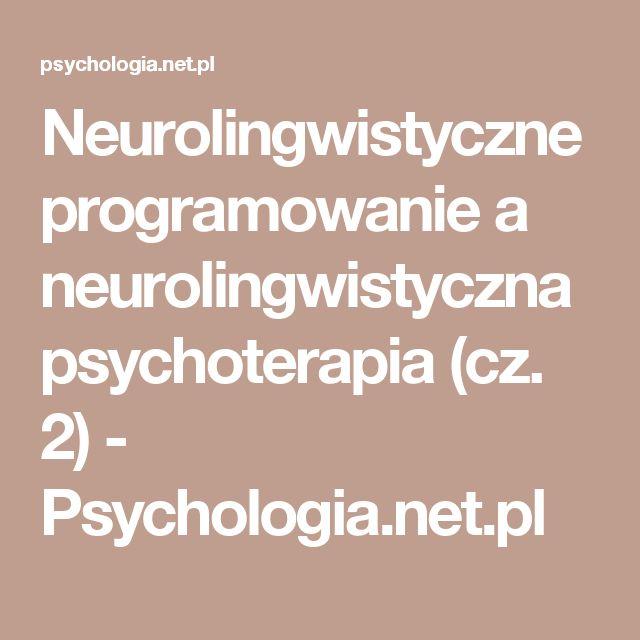Neurolingwistyczne programowanie a neurolingwistyczna psychoterapia (cz. 2) - Psychologia.net.pl