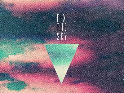 Fix The Sky