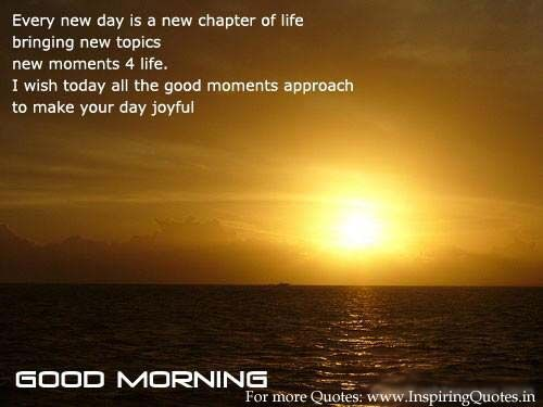 Good morning Friends Quotes, Every new day is a new chapter of life