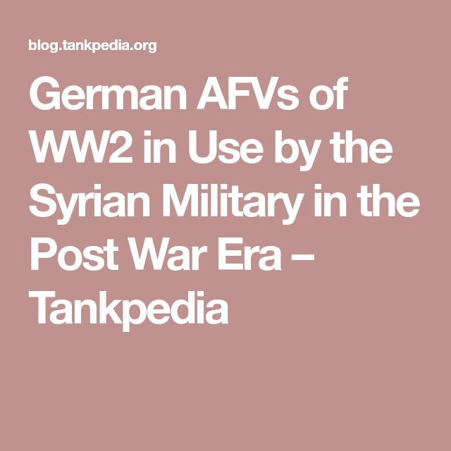 German AFVs of WW2 in Use by the Syrian Military in the Post War Era – Tankpedia