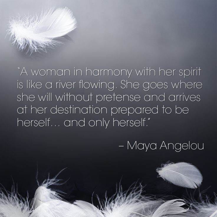 Maya Angelou • This to me is the true essence of a woman.  Everything is authentic about her.  She is a living embodiment of honor, loyalty and integrity.