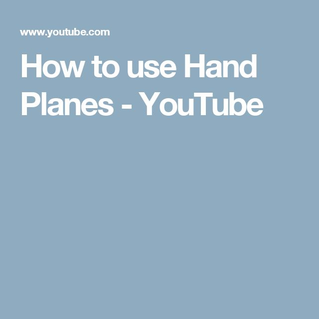 How to use Hand Planes - YouTube