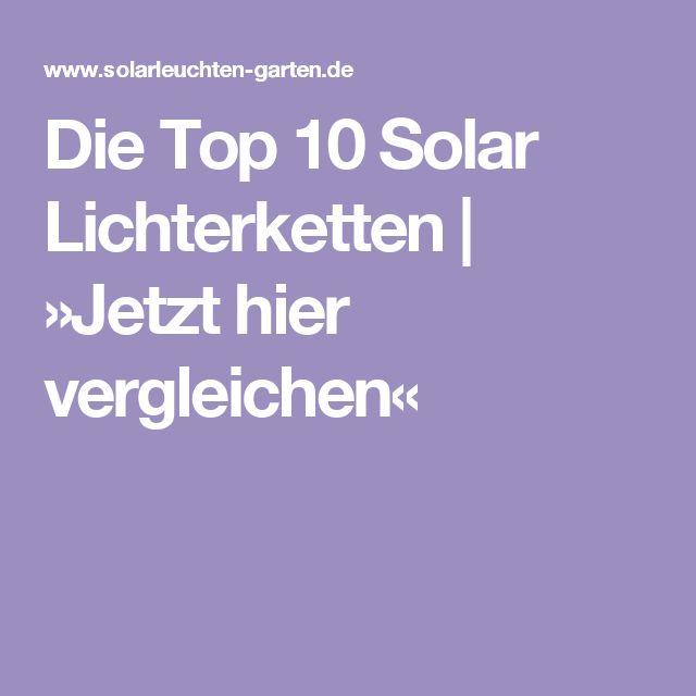 Die besten 25+ Solar lichterkette Ideen auf Pinterest - solarleuchten garten antik