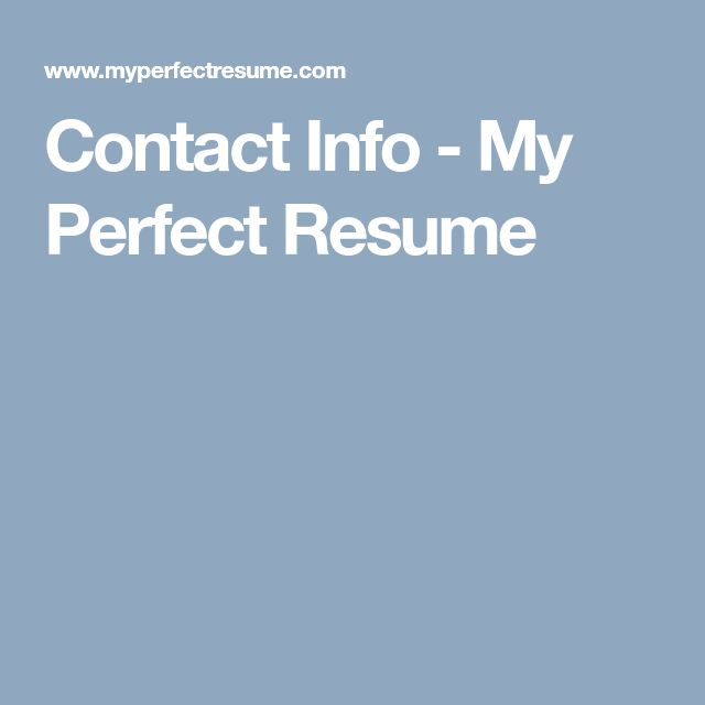 Contact Info - My Perfect Resume