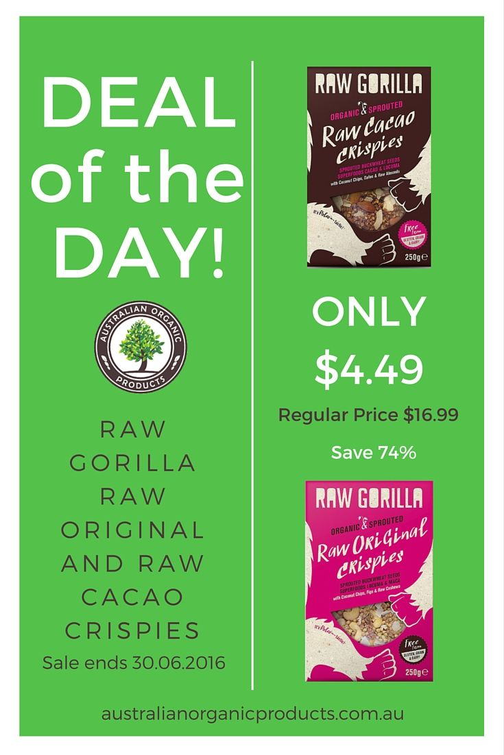 Check out our Deal of the Day - Raw Gorilla Raw Original and Raw Cacao Crispies only $4.49. Hurry, sale ends 30.06.2016