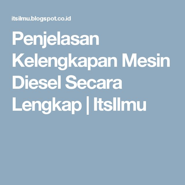 Penjelasan Kelengkapan Mesin Diesel Secara Lengkap | ItsIlmu