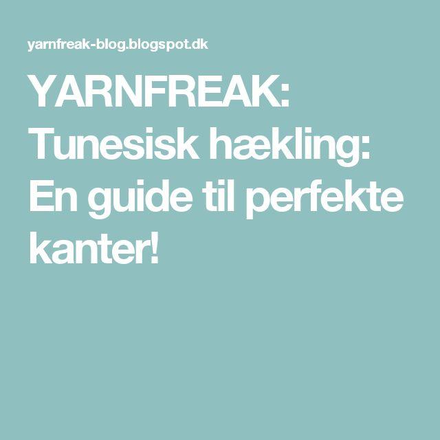 YARNFREAK: Tunesisk hækling: En guide til perfekte kanter!