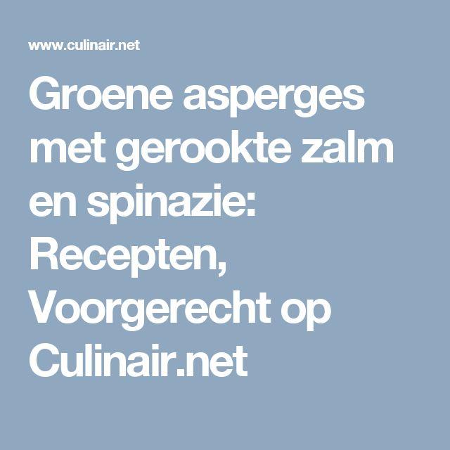 Groene asperges met gerookte zalm en spinazie: Recepten, Voorgerecht op Culinair.net