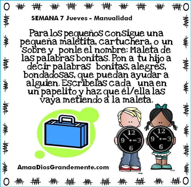 Semana 7 JUEVES - Manualidad - Eclesiastés Niños - Encontrando Propósito. Para los pequeños consigue una pequeña maletita, cartuchera, o un sobre y ponle el nombre: Maleta de las Palabras bonitas. Pon a tu hijo a decir palabras bonitas, alegres, bondadosas, que puedan ayudar a alguien. Escríbelas cada una en un papelito y haz que el/ella las vaya metiendo a la maleta. #ADG #AmaADiosGrandemente #LGG  #ComunidadADG #eclesiastesninos #ADGdevocionalninos #ADGninos
