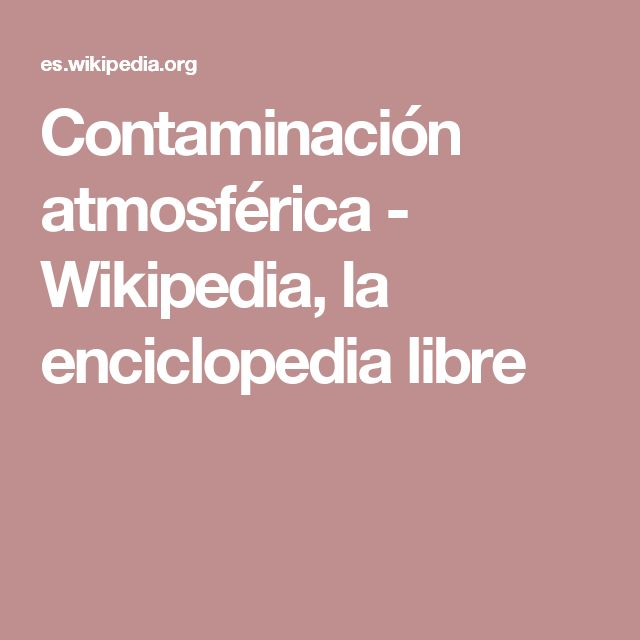 Contaminación atmosférica - Wikipedia, la enciclopedia libre