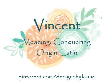 Baby Boy Name Vincent Meaning Conquering Origin Latin Nicknames