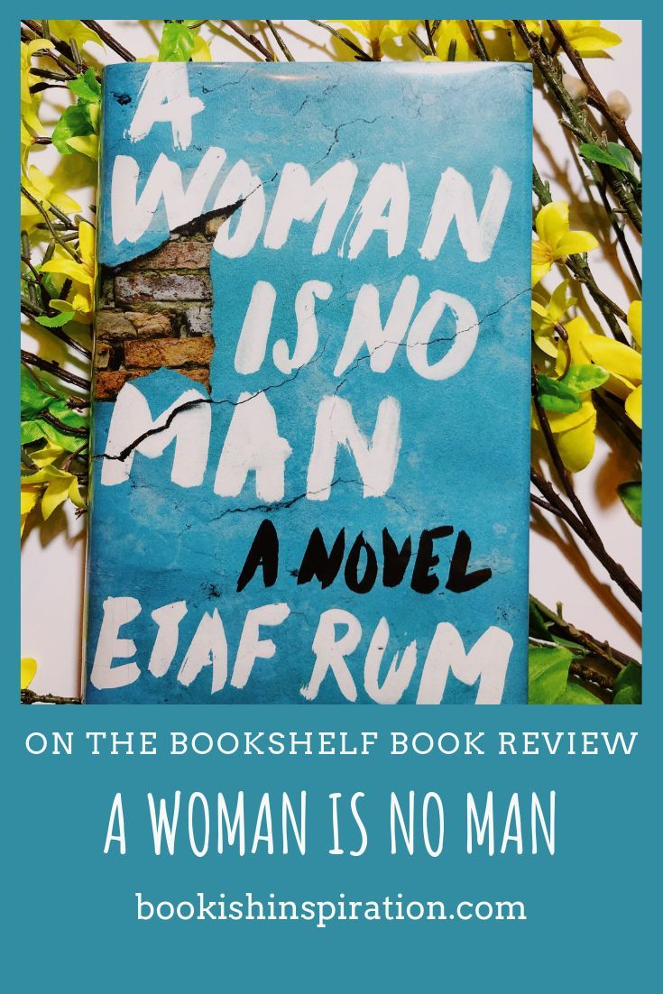 On The Bookshelf Book Review A Woman Is No Man Book Blogger