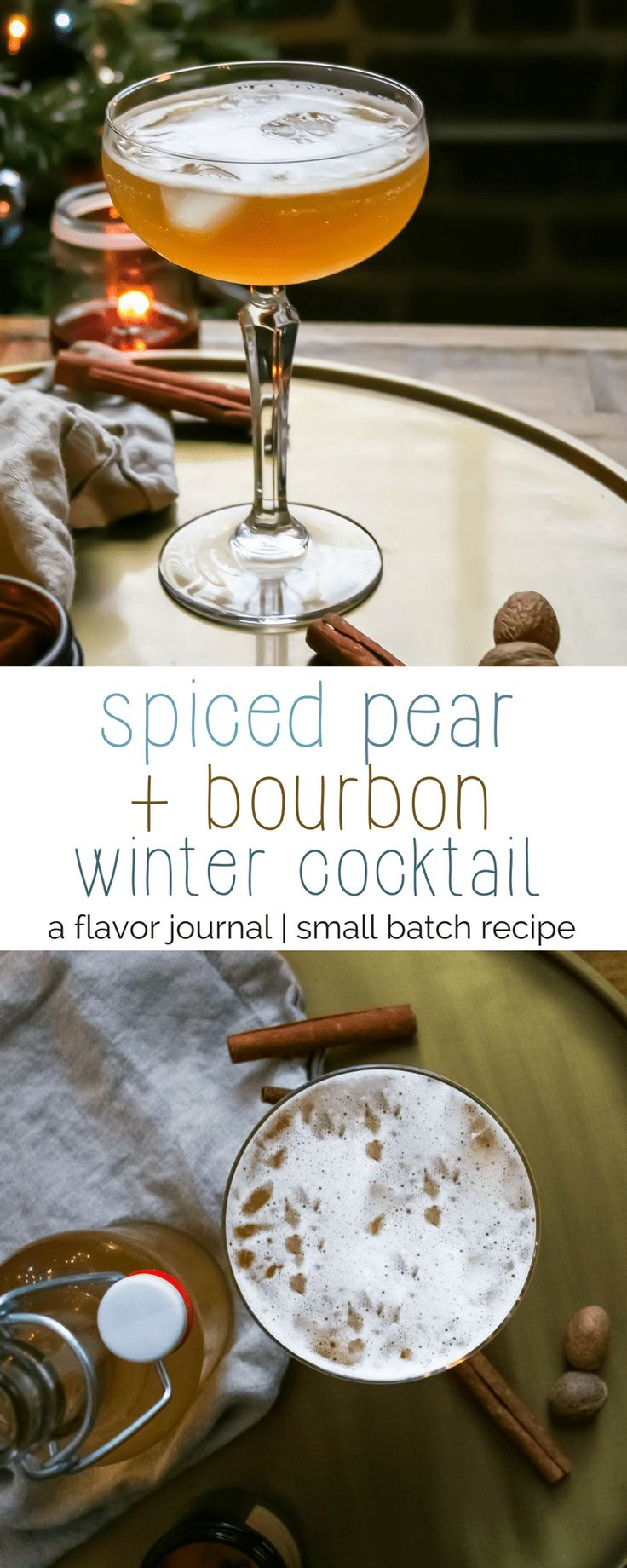 cocktails for two! warm notes of cinnamon play with pear, fresh orange, and apple brandy flavors before mixing with your choice of bourbon to provide the ultimate winter warmer bourbon cocktail! spiced pear and bourbon cocktail   a flavor journal food blog small batch recipe