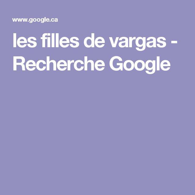 les filles de vargas - Recherche Google