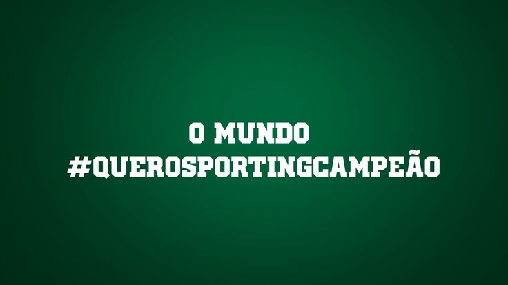 The whole world wants to see Sporting CP Champions of Portugal. SO DO I!!