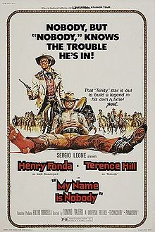 My Name is Nobody (Italian: Il mio nome è Nessuno, also known as Lonesome Gun) is a 1973 Spaghetti Western comedy film. The film was directed by Tonino Valerii and, in some scenes, by Sergio Leone.[1] It was written by Leone, Fulvio Morsella and Ernesto Gastaldi. Leone was also the uncredited executive producer. The cast includes Terence Hill, Henry Fonda, and Jean Martin.