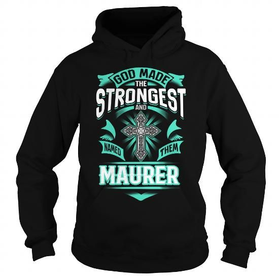 I Love MAURER MAURERYEAR MAURERBIRTHDAY MAURERHOODIE MAURER NAME MAURERHOODIES  TSHIRT FOR YOU Shirts & Tees